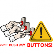Don't Push My Buttons!    The wonderful thing about triggers…